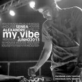 Alexandre Senra - My Vibe 3.0 (House Session)