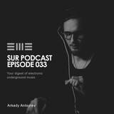 SUR Podcast 033 - Arkady Antsyrev