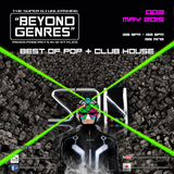 Beyond Genres by The Super Dj. podcast 003 - Best of Pop & Club House (May 2015)