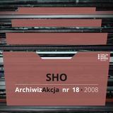 ArchiwizAkcja nr 18 – SHO (2008)