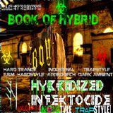 "Hybridized  Infektocide 12. ""Noistyle Trapstyle"""