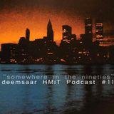 HMiT Podcast #11 - Deemsaar - Somewhere In The Nineties (08/06/2014)