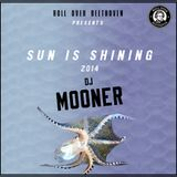 Sun is Shining 2014 by Dj Mooner