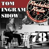 Tom Ingram Show #78