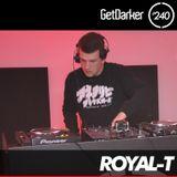 Royal-T - GetDarker Podcast 240