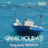Greek Holidays (Flying Sparks 2015-07-06)