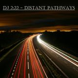DJ 2:22 - Distant Pathways, Vol. 01