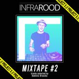 INFRAROOD MIXTAPE #2 // DOMINIC BROOCKS