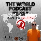THT World Podcast ep 36 by Arctic Quest