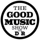 The Good Music Show 13th April 2017