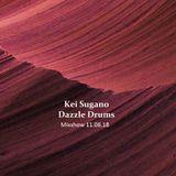 Kei Sugano (Dazzle Drums) Mixshow 11.08.18