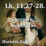 Lk. 11,27-28. - Györkös Natasa bemutatása (Horváth Zsolt)