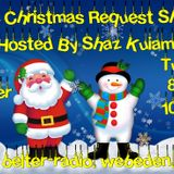 Shaz Kuiama - The Christmas Request Show - 12th December 2017