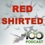 Ye Who Enter Here s3e3 -  Red Shirted: The 100 Podcast