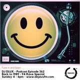 DJ Dlux - We Play Music - Podcast Episode 362 - Back to 89 - 94 Rave Classics