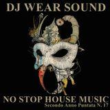 DJ WEAR SOUND - NO STOP HOUSE MUSIC Secondo Anno Puntata N. 17