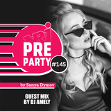 #145 NRJ PRE-PARTY by Sanya Dymov - Guest Mix by DJ Amely [2019-06-14]