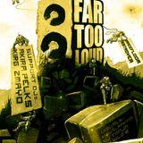 Far Too Loud - live dj set - Pistolero - AKC Medika Zagreb 12.03.2010