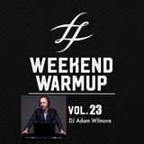 #WeekendWarmup Vol. 23 Adam Wilmore
