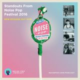 Standouts from Noise Pop Fest 2016