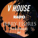 V HOUSE Radio 042 | Jerry Flores