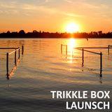 Trikkle Box - Launsch