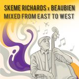 Skeme Richards x Beaubien - Mixed East To West
