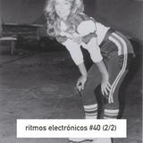RITMOS ELECTRONICOS #40 (2/2)