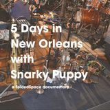 Snarky Puppy - 5 Days In New Orleans (The Recording Of Family Dinner Volume 2)