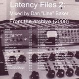 "Latency Files 2: Mixed by Dan ""Line"" Baker"