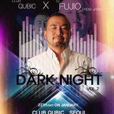 23rd Jan 2016 DARK NIGHT LIVE REC mixed by DJ FUJIO at QUBIC