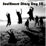 SoulHouse Diary Day 30