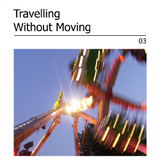 Travelling Without Moving 03
