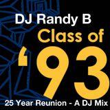 DJ Randy B - Class of 1993 - 25 Year Reunion - A DJ Mix