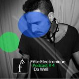 Da Wëll - Fête Electronique Podcast # 4