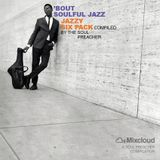 'Bout Soulful Jazz