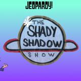 The Shady Shadow Show EP22 (James aka J-Wise)