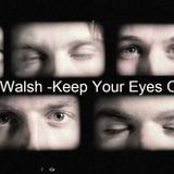 Mick Walsh -Keep Your Eyes Open