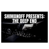 Shimanoff Presents: The Deep End