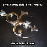 The Funk Got The Power (mixed by KOuz) - April 2016 Live set mix