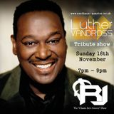 """RJ's """"Classic 80's Groove"""" Show, Luther Vandross Special, Sunday 16th November 2014"""