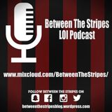 Between the Stripes LOI podcast episode 1 series 1