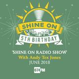 Shine On Radio Show June 2018