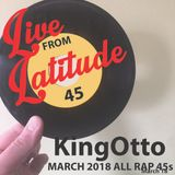 Live From Latitude 45 March 2018 - All Vinyl Rap 45 Mix!