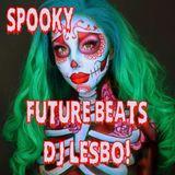 Spooky Future Beats - Dj Lesbo!