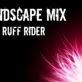 Dj Ruff Rider - Landscape Mix 04.04.14