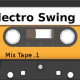 Electro Swing Mix Tape .1