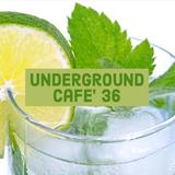 Underground Cafe' 36