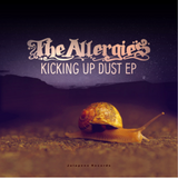 The Allergies  - Kicking Up Dust (EP Promo Mixtape)