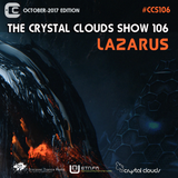 Lazarus - The Crystal Clouds Show 106